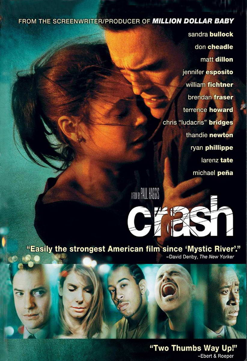 crash racism and haggis Ensemble film, and paul haggis's crash hsuan l hsu haggis's crash (2005), which was awarded the 2006 oscar for best (magnolia), and racism (crash) as i will argue below, these films respond to this lack of public trust by taking.