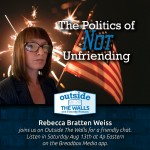 On Outside the Walls: Rebecca Bratten Weiss on Not Unfriending.