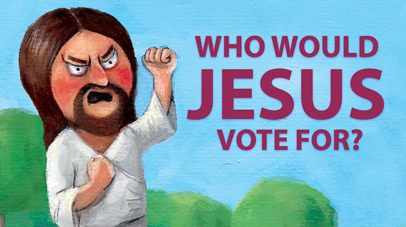 Who Would Jesus Vote For