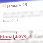 """Unconditional Love""…On One Condition (Jan. 29 – Living Without Jesus, Daily)"
