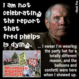 Please Don't Plan to Picket Fred Phelps' Funeral