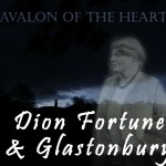 Avalon of the Heart: Dion Fortune & Glastonbury