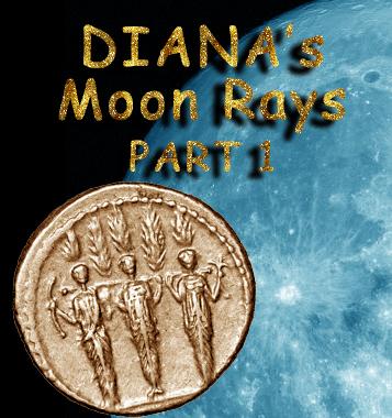 Diana's Moon Rays - Part I
