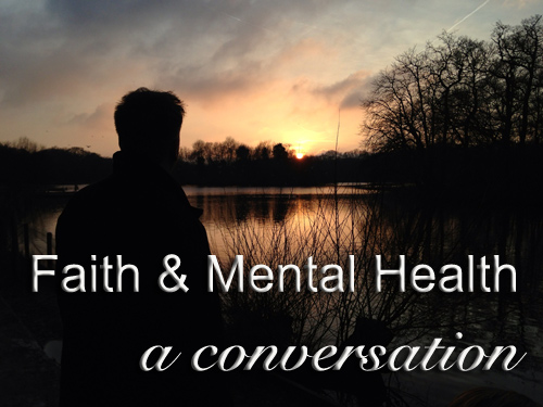 How has faith shaped our view of mental illness?