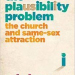 REVIEW: The Plausibility Problem: The Church and Same-Sex Attraction