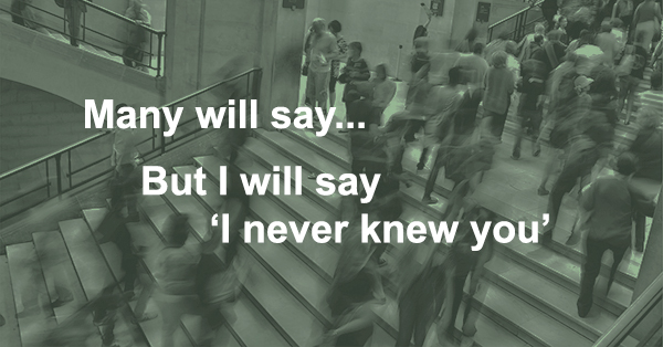 """How not to hear """"away from me I never knew you!"""""""