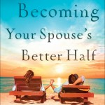 Becoming Your Spouses Other Half