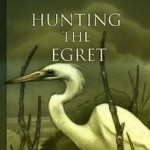 Druid Thoughts: Hunting the Egret