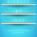 Making Light: Blessed by Less by Susan Vogt (Review)