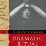Dramatic Ritual: The Best of the Equinox