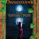The Busy Witch: Reviewing DREAMWORK FOR THE INITIATE'S PATH by Shauna Aura Knight