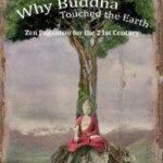 The Busy Witch: Why Buddha Touched the Earth: Zen Paganism for the 21st Century, by Tom Swiss (Review)