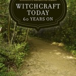 Druid Thoughts: Witchcraft Today – 60 Years On