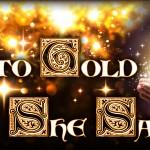 Seeking the Grail: Into Gold She Sang