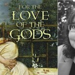 The Rantin' Raven:  For the Love of the Gods (Book Review)