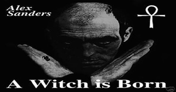 """Alex Sanders's record """"A Witch is Born"""" was released in 1970."""