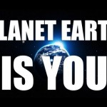 We are the Earth … aren't we? (The power of the preposition)