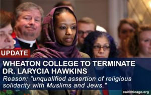 Wheaton College v. Prof. Larycia Hawkins – Why This Evangelical Feels Her Potential Firing is Wrong