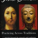 Jesus & Buddha: Practicing Across Traditions, a review