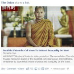 "The Onion satirizes Buddhism: ""Extremist Cell Vows to Unleash Tranquility On West"""