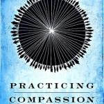 Practicing Compassion, by Frank Rogers Jr.