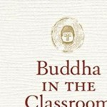Buddha in the Classroom: A little Zen for the Workplace