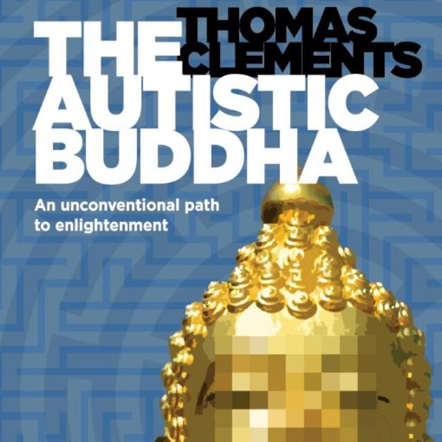 The Autistic Buddha, Thomas Clements
