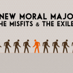 The New Moral Majority: The Misfits and The Exiled