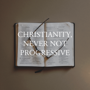Christianity Never Not Progressive Andy Gill Patheos