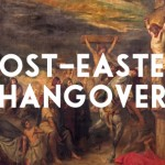 Post-Easter Hangover: The Resurrection of Jesus Probably Didn't Happen (Here's Why)