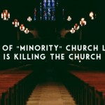 "A Lack of ""Minority"" Church Leaders is Killing the Church"