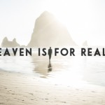 The Weirdest Christian Belief I Still Stand By: Heaven is For Real
