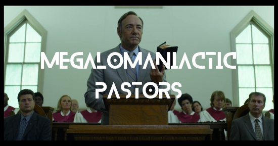 Megalomaniactic Pastors-Andy-Gill-Patheos