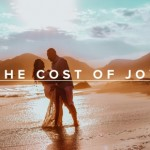 "The Cost of Joy: ""But We Rejoice in Our Sufferings…"""