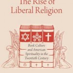 The Rise of Liberal Religion