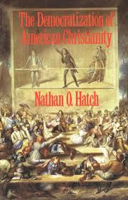 Hatch, Democratization of American Christianity