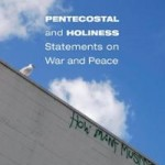 Unexpected Sites of Christian Pacifism: Holiness Edition