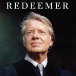 Redeemer - The Life of Jimmy Carter