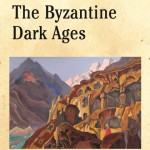 The Byzantine Dark Ages