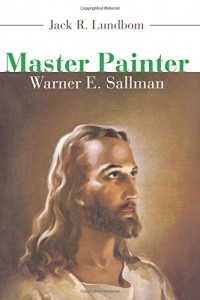 Lundblom, Master Painter: Warner E. Sallman