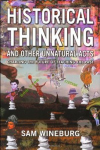 Wineburg, Historical Thinking and Other Unnatural Acts