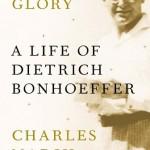 Mea Culpa: On Charles Marsh's Biography of Dietrich Bonhoeffer