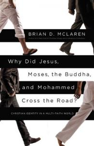 McLaren, Why Did Jesus, Moses, the Buddha, and Mohammed Cross the Road?
