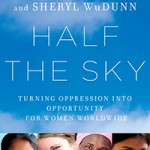 Social Justice Book Club April 2013: Half the Sky: Turning Oppression into Opportunity for Women Worldwide
