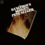 pete-seeger-dangerous-songs! -lyrics-d022