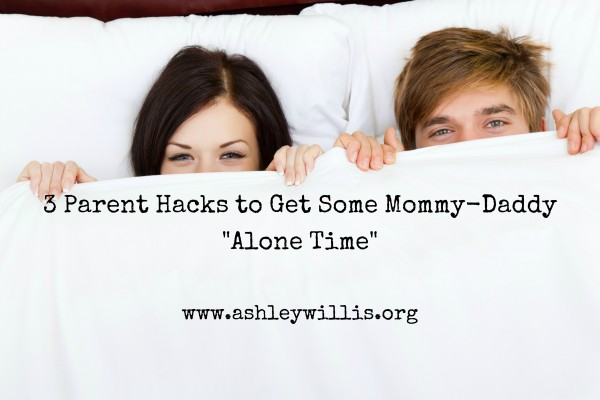 "3 Parent Hacks to Get Some Mommy-Daddy ""Alone Time"""