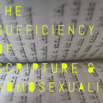 The Sufficiency of Scripture & Homosexuality