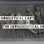 The Homiletical Cart & The Hermeneutical Horse