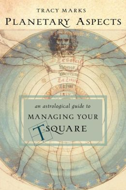 Book Review:  Planetary Aspects, an astrological guide to managing your T-square by Tracy Marks