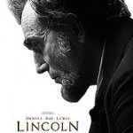 'Lincoln' Logs In–  A Historical Movie for the Ages
